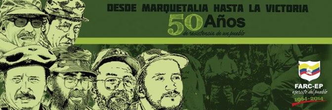 FARC-EP, 50 AÑOS DE RESISTENCIA DE UN PUEBLO
